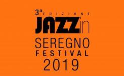 JAZZin SEREGNO FESTIVAL 2019 – PRESS RELEASE UFFICIALE E PROGRAMMA